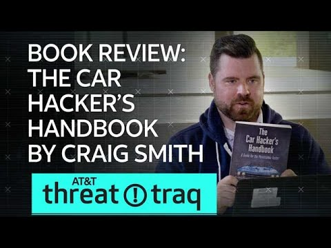 4/26/18 Book Review:  The Car Hacker's Handbook by Craig Smith | AT&T ThreatTraq
