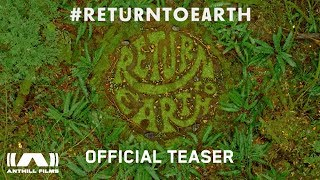 Return to Earth - Anthill Films - Official Teaser