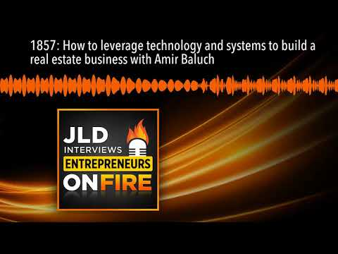 1857: How to leverage technology and systems to build a real estate business with Amir Baluch