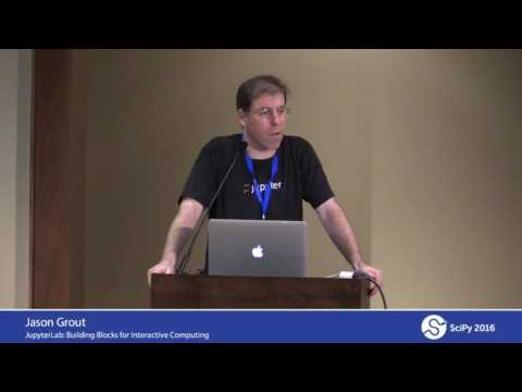 JupyterLab: Building Blocks for Interactive Computing | SciPy 2016 | Brian Granger