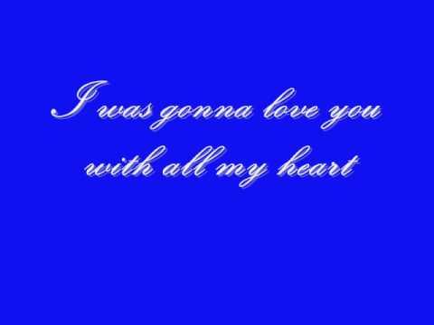 Love You With All My Heart Lyrics Youtube