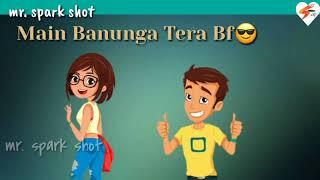 😎main banunga tera 😋new song status/love status romantic status/animation status/gf bf funny status