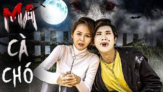 Anh Ve Chó: Tập 26  - Ma Cà Chó | Phim Hài Tình Cảm Kinh Dị Hay Mới Nhất 2020