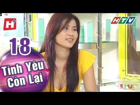 Tình Yêu Còn Lại - Tập 18 | HTV Phim Tình Cảm Việt Nam Hay Nhất 2018