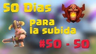 Clash of Clans | 50 dias para la subida | #50/50 Se acabó