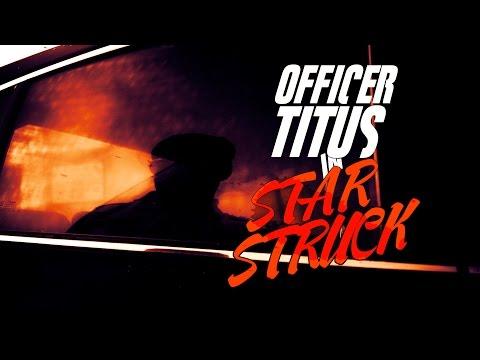 "Video (skit): Officer Titus in ""Star Struck"""