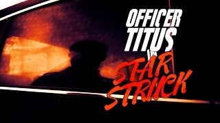 #OFFICERTITUS S2E2 - STAR STRUCK