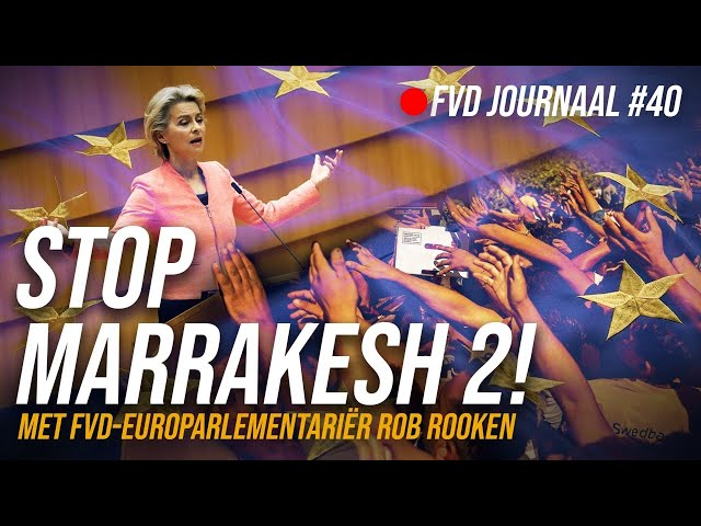 Stop Marrakesh 2! - FVD Journaal #40