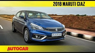 2018 Maruti Suzuki Ciaz facelift | First Drive Review | Autocar India