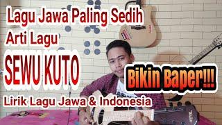 Arti Lagu Jawa Paling Menyedihkan Bikin Baper!!! Sewu Kuto Cover Paijo