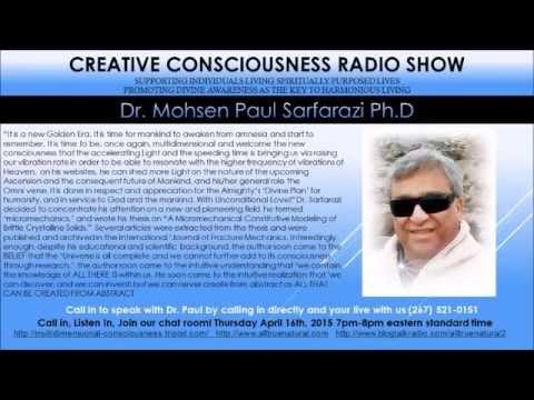Creative Consciousness Radio with Mohsen Paul Sarfarazi Ph D April 16  2015 Florida USA