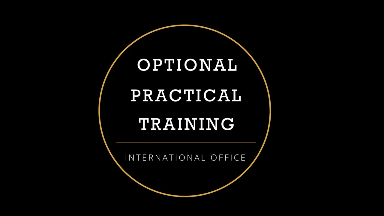 OPTIONAL PRACTICAL TRAINING (OPT) | International