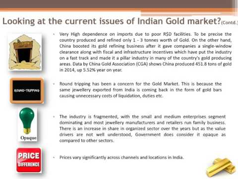 Indian Gold Bullion Market  Issues, Challenges, Opportunities and the Way Forward