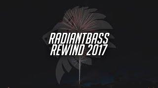 RADIANTBASS 2017 REWIND (+GIVEAWAY)