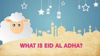 What is Eid Al Adha and how is it celebrated?