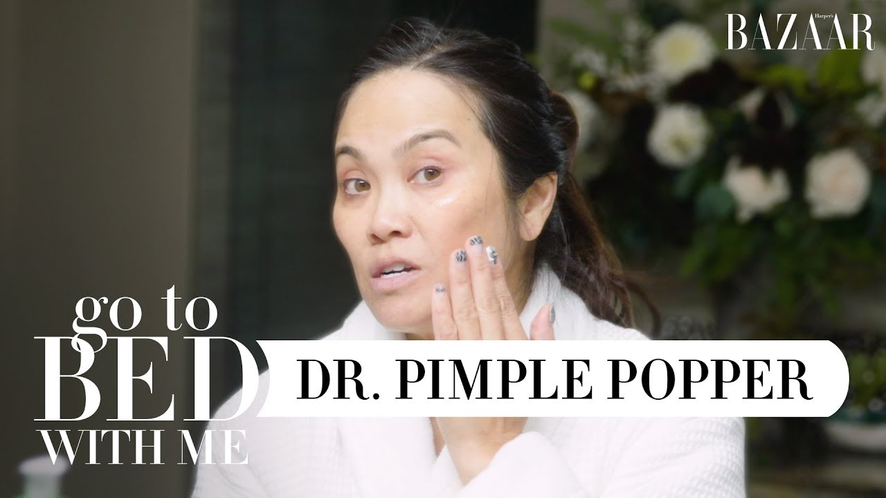 Dr. Pimple Popper's Nighttime Skincare Routine | Go To Bed With Me | Harper's BAZAAR