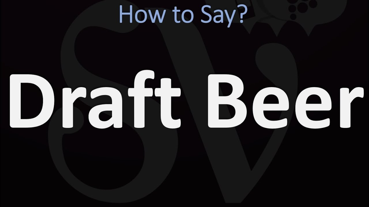 How to Pronounce Draft Beer? (CORRECTLY)