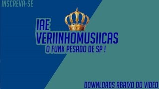 mc s g15 e 2k olha s musica nova 2015 veriinho musiicas