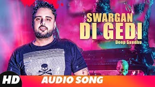 Swargan Di Gedi (Full Audio) | Deep Sandhu | Latest Punjabi Song 2018 | Speed Records