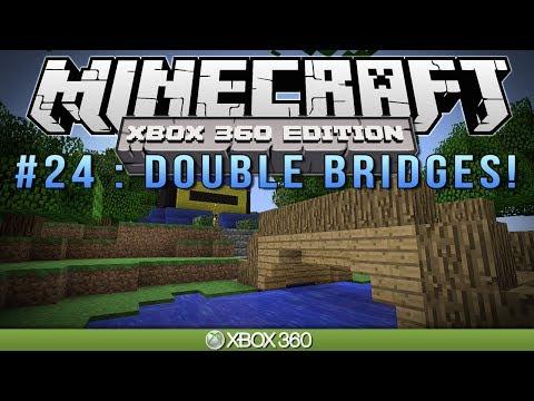 "Minecraft Xbox   ""DOUBLE BRIDGES""   Survival #24"