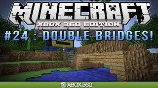 Minecraft Xbox  DOUBLE BRIDGES  Survival 24