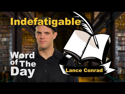 Indefatigable - Word of the Day with Lance Conrad