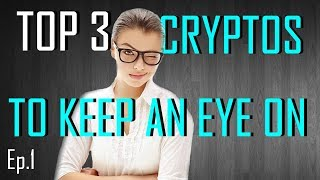 TOP 3 Cryptos to keep an Eye On | Ep.1 | 2018 Review & Technical Analysis