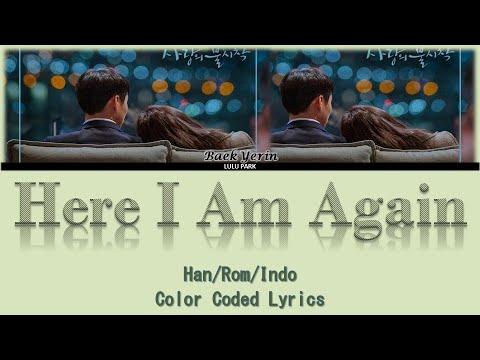 Baek Yerin – 다시 난, 여기 (Here I Am Again) Crash Landing On You OST Part 4 Lyrics Sub Indo