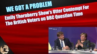 Emily Thornberry Show's Utter Contempt For The British Voters on BBC Question Time
