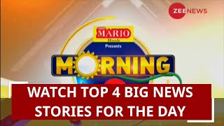 Watch top 4 big news stories for the day