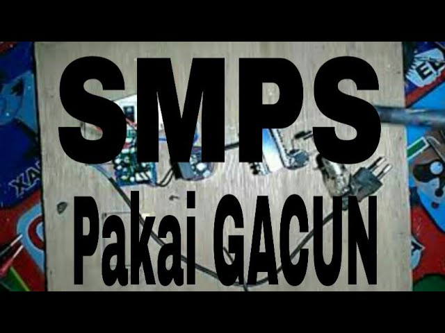 MEMBUAT POWER SUPPLY SMPS ( switching )   Lectures For Life