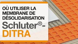 Où installer la membrane de désolidarisation Schluter®-DITRA .