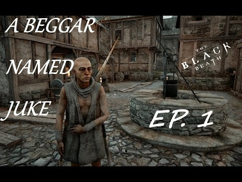 THE BLACK DEATH EP.1- THE LONG NIGHT update v0.12- A BEGGAR NAMED JUKE