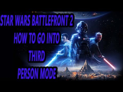 star wars battlefront 2 how to change to third person