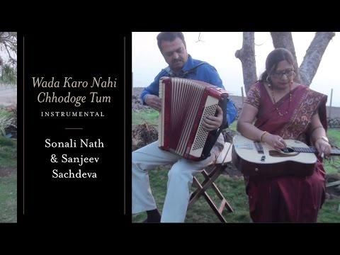 Wada Karo Nahin Chhodoge Tum | Instrumental | Sonali Nath, Sanjeev Sachdeva