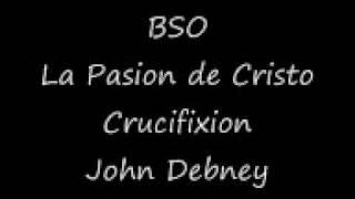 Banda Sonora La Pasion de Cristo Crucifixion
