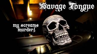 Savage Tongue - My Screams Murder