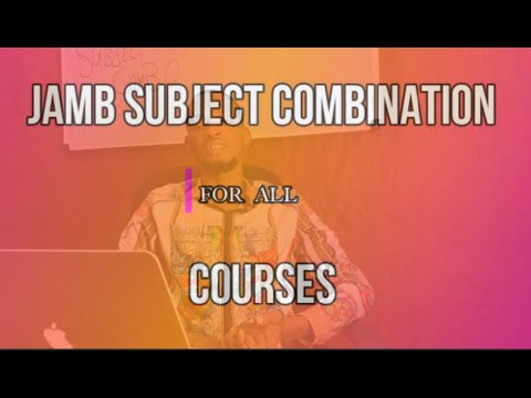 Jamb Subject Combination For All Courses 2021 Flashlearners