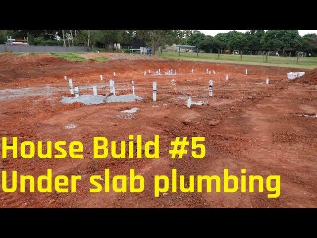 House Build # 5 - Plumbing installed under slab