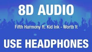 Fifth Harmony Ft. Kid Ink - Worth It | 8d Audio