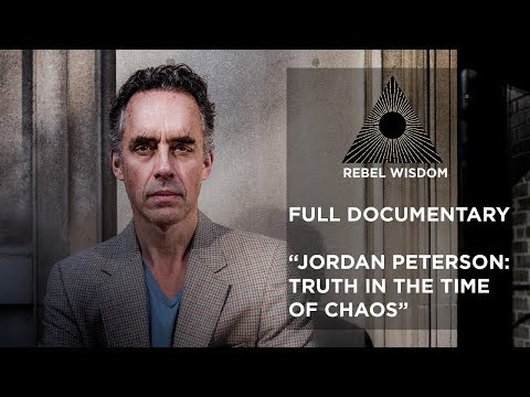 Jordan Peterson: Truth in the Time of Chaos - full documentary