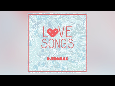 D Thomas  Love Songs