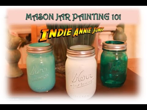 Mason Jar Painting 101 You