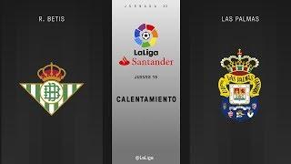 Calentamiento R. Betis vs Las Palmas