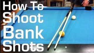 How to Shoot Bank Shots