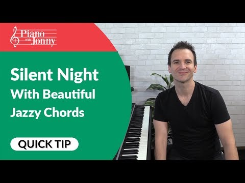 Silent Night Accompaniment With Beautiful Jazzy Chords! Piano Quick Tip By Jonny May