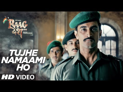 Tujhe Namaami Ho Song | Raag Desh | Kunal Kapoor Amit Sadh Mohit Marwah| T-Series