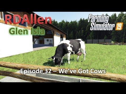 We&39;ve Got Cows All Two of Them - E32 Glen Isla Farming Simulator 19