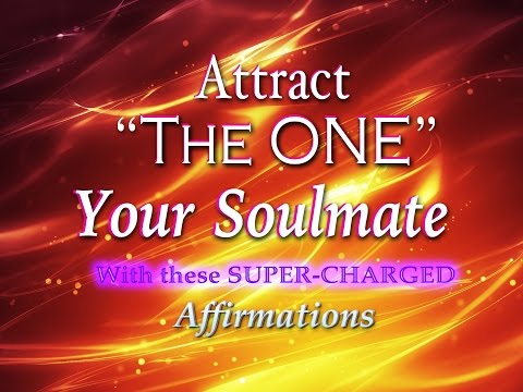 Attract Your Soulmate NOW ♥ ♥ ♥  Super Charged Affirmations to attract your soulmate quickly