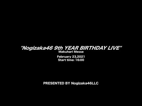 【LIVE】乃木坂46 9th YEAR BIRTHDAY LIVE(for J-LODlive)